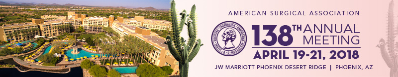 American Surgical Association 138th Annual Meeting, April 19-21, 2018, JW Marriott Phoenix Desert Ridge, Phoenix, Arizona